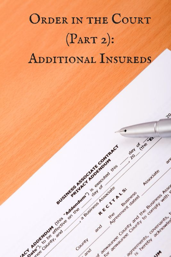 Order in the Court (Part 2)-Additional Insureds